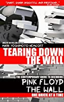 Tearing Down The Wall: The Contemporary Guide to Decoding Pink Floyd - The Wall One Brick at a Time (English Edition)
