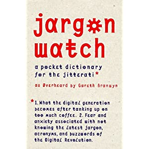 Jargon Watch: A Pocket Dictionary for the Jitterati (Hardwired)