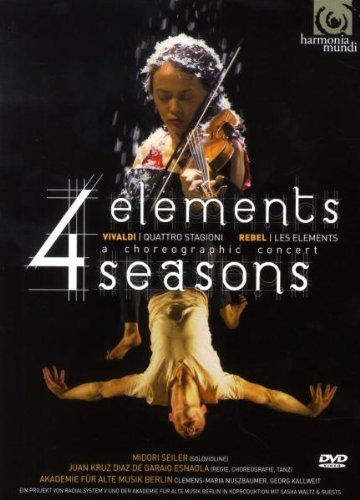 Four Elements (Rebel: Les Elements/Vivaldi: Four Seasons) A Choreographic Concert [DVD] [2009]
