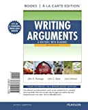 Writing Arguments: A Rhetoric with Readings, Brief Edition, Books a la Carte Edition (9th Edition) (0205238734) by Ramage, John D.