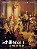 Image de SchillerZeit: In Mannheim. Katalog zu der Ausstellung im Reiss-Engelhorn-Museum: 17.9.2005 - 29.1.20