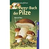 """Pareys Buch der Pilze: �ber 1500 Pilze Europasvon """"Marcel Bon"""""""