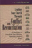 img - for Leading Your Church Through Conflict and Reconciliation: 30 Strategies to Transform Your Ministry (Library of Leadership Development) (Book 1) book / textbook / text book