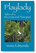 Playlady: Tales of a Recreational Therapist