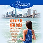 Summer in New York Collection: Six Romance Novellas | Janette Rallison,Heather B. Moore,Luisa Perkins,Sarah M. Eden,Annette Lyon,Lisa Mangum
