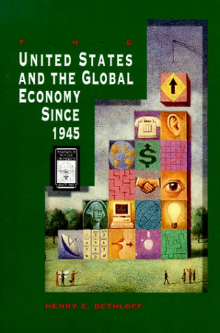 The U.S. and the Global Economy Since 1945 (Harbrace books on America since 1945)