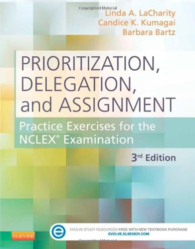 Prioritization, Delegation, And Assignment: Practice Exercises For The Nclex Examination, 3E back-14246