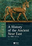 A History of the Ancient Near East ca. 3000 – 323 BC [Blackwell History of the Ancient World Ser.]