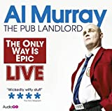 Al Murray Al Murray: the Only Way is Epic