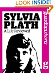Sylvia Plath: A Life Reviewed (Guardi...