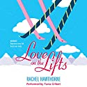 Love on the Lifts Audiobook by Rachel Hawthorne Narrated by Tavia Gilbert