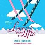 Love on the Lifts | Rachel Hawthorne