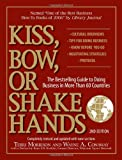img - for Kiss, Bow, or Shake Hands (The Bestselling Guide to Doing Business in More than 60 Countries) book / textbook / text book