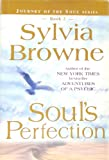 Soul's Perfection: Journey of the Soul Series (073941268X) by Sylvia Browne