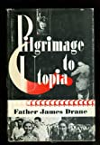 img - for Pilgrimage to Utopia book / textbook / text book