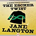 The Escher Twist: A Homer Kelly Mystery, Book 16 (       UNABRIDGED) by Jane Langton Narrated by Mark Ashby
