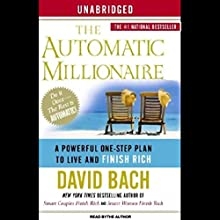 The Automatic Millionaire: A Powerful One-Step Plan to Live and Finish Rich   Livre audio Auteur(s) : David Bach Narrateur(s) : David Bach