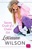 Secret Crush of a Chalet Girl: HarperImpulse Contemporary Romance (A Novella) (Ski Season Book 4)