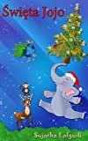 Jojos Christmas Day in Polish: A bilingual Polish Christmas story about a naughty elephant calf