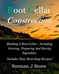 Root Cellar Construction: Building A...