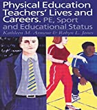 img - for Physical Education: Teachers' Lives And Careers: PE, Sport And Educational Status book / textbook / text book