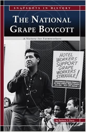 The National Grape Boycott: A Victory for Farmworkers (Snapshots in History)