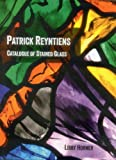 img - for Patrick Reyntiens: Catalogue of Stained Glass book / textbook / text book