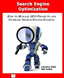 Search Engine Optimization: How to Manage SEO Projects and Increase Search Engine Ranking