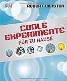 Coole Experimente für zu Hause (3831020027) by Robert Winston
