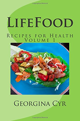 LifeFood - Recipes for Health: Volume 1