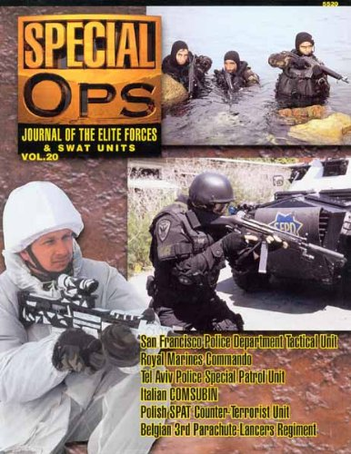 Concord Publications Special Ops Journal #20 San Francisco PD Tactical Unit Royal Marines Commando Tel Aviv Police Special Patrol Unit Italian COMSUBIN Polish SPAT Counter- Terrorist Unit Begian 3ed Para-Lancer Regiment - 1