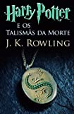 img - for Harry Potter e os Talism s da Morte (livro 7) (Portuguese Edition) book / textbook / text book