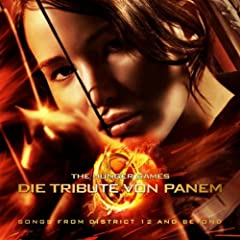 Die Tribute Von Panem/The Hunger Games: Songs From District 12 And Beyond [+digital booklet]