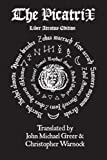 img - for The Complete Picatrix: The Occult Classic Of Astrological Magic Liber Atratus Edition book / textbook / text book