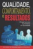 img - for Qualidade, Comportamento, e Resultados: O lado humano da Melhoria em Qualidade (Portuguese Edition) book / textbook / text book