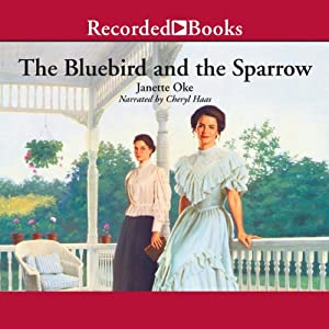 The Bluebird and the Sparrow: Women of the West, Book 10 | [Janette Oke]