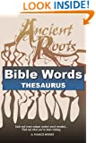 Bible Words Thesaurus: Ancient Roots