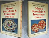 Mason Porcelain and Ironstone, 1796-1853: Miles Mason and the Mason Manufacturies (Faber Monographs on Pottery and Porcelain) (0571109454) by Haggar, Reginald