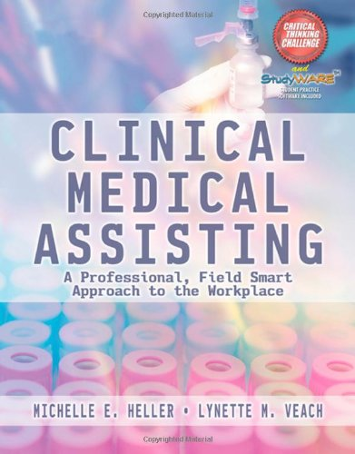 Clinical Medical Assisting: A Professional, Field Smart Approach To The Workplace front-865153