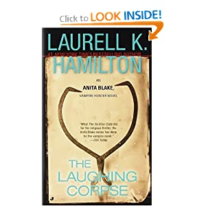The Laughing Corpse (Anita Blake, Vampire Hunter, Book 2) by Laurell K. Hamilton