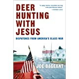 Deer Hunting with Jesus: Dispatches from America's Class War ~ Joe Bageant