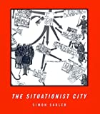 img - for The Situationist City by Sadler, Simon (1998) Hardcover book / textbook / text book