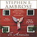 To America: Personal Reflections of an Historian (       UNABRIDGED) by Stephen E. Ambrose Narrated by Henry Strozier