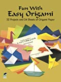 Fun with Easy Origami: 32 Projects and 24 Sheets of Origami Paper (Dover Origami Papercraft) (0486274802) by Dover