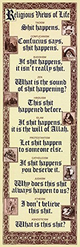 Religious Views Of Life Sh T Happens Humor Poster