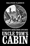 Image of Uncle Tom's Cabin and The Key to Uncle Tom's Cabin by Harriet Beecher Stowe (Halcyon Classics)