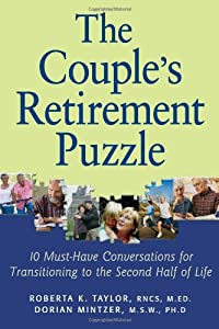 The Couple's Retirement Puzzle: 10 Must-Have Conversations for Transitioning to the Second Half of Life from Lincoln Street  Press