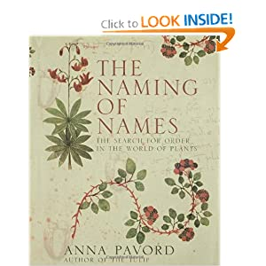 The Naming of Names: The Search for Order in the World of Plants Anna Pavord