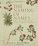 The Naming of Names: The Search for Order in the World of Plants (1596910712) by Anna Pavord