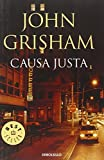 John Grisham Causa justa/ The Street Lawyer